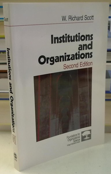 Institutions and Organizations - Second Edition, W. Richard Scott