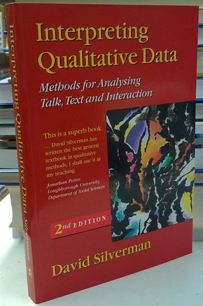 Interpreting Qualitative Data - Methods for Analysing Talk, Text and Interaction - Second Edition, David Silverman
