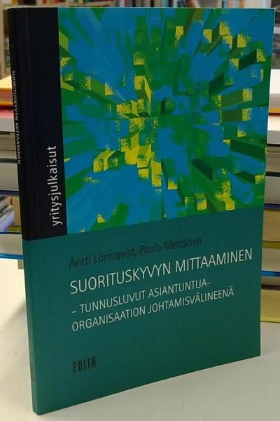 Suorituskyvyn mittaaminen - Tunnusluvut asiantuntijaorganisaation johtamisvälineenä, Antti Lönnqvist