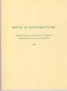 Kalossit ja rukkaset Muistelmia ja kaskuja Viipurin Suomalaisen Lyseon vaiheilta II,