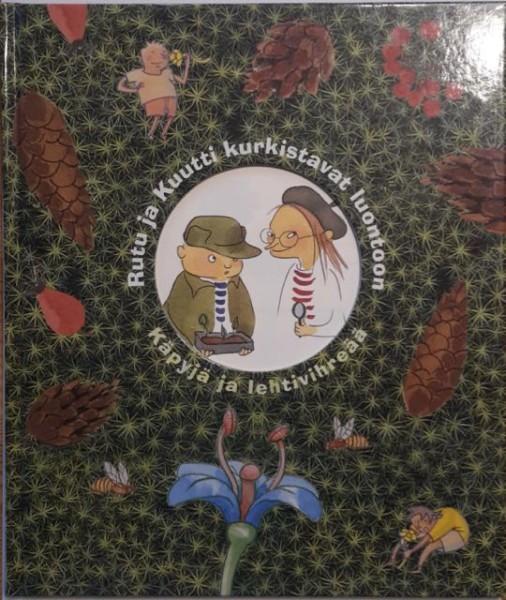 Rutu ja Kuutti kurkistavat luontoon : käpyjä ja lehtivihreää, Mattias Danielsson