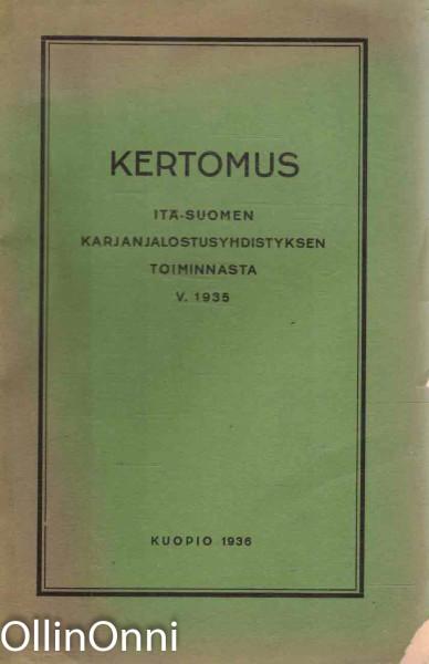 Kertomus Itä-Suomen Karjanjalostusyhdistyksen toiminnasta v. 1935, Ei tiedossa