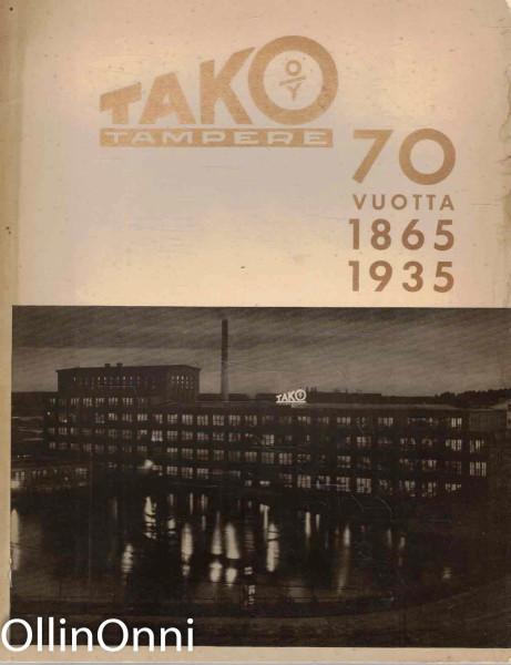 Tako Oy Tampere 70 vuotta 1865-1935, Ei tiedossa