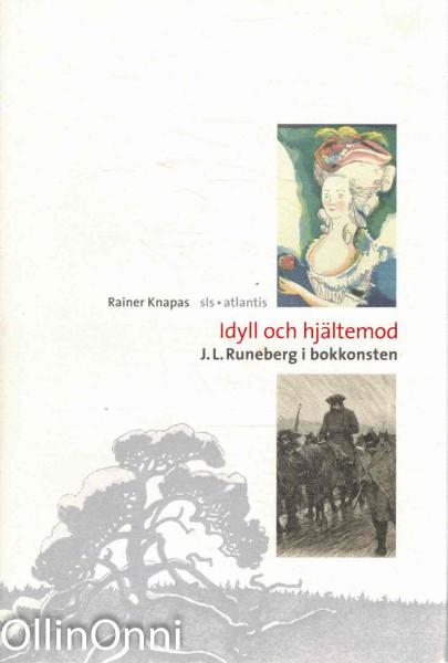 Idyll och hjältemod - J.L. Runeberg i bokkonsten, Rainer Knapas