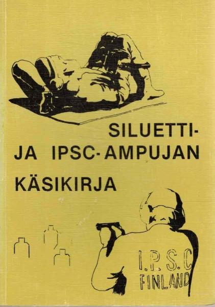 Siluetti- ja IPSC-ampujan käsikirja, Useita Toimituskunta