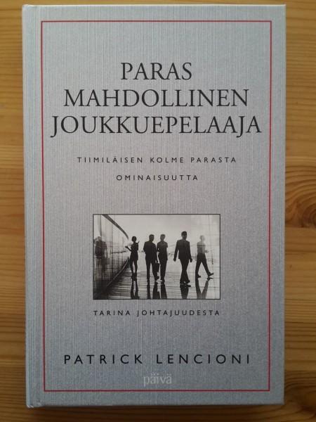 Paras mahdollinen joukkuepelaaja - Tiimiläisen kolme parasta ominaisuutta - tarina johtajuudesta, Patrick Lencioni