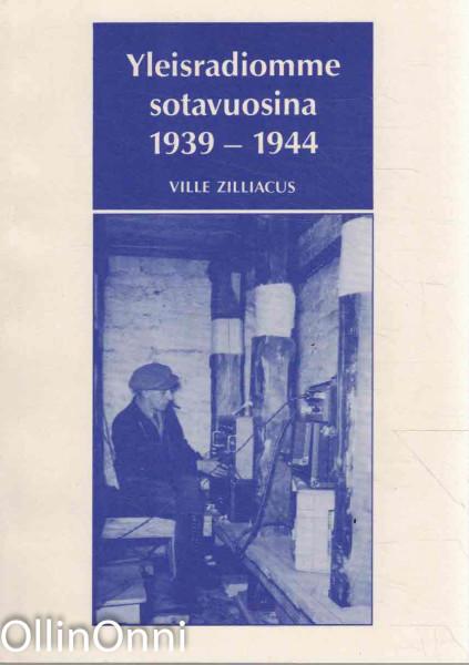 Yleisradiomme sotavuosina 1939-1944, Ville Zilliacus