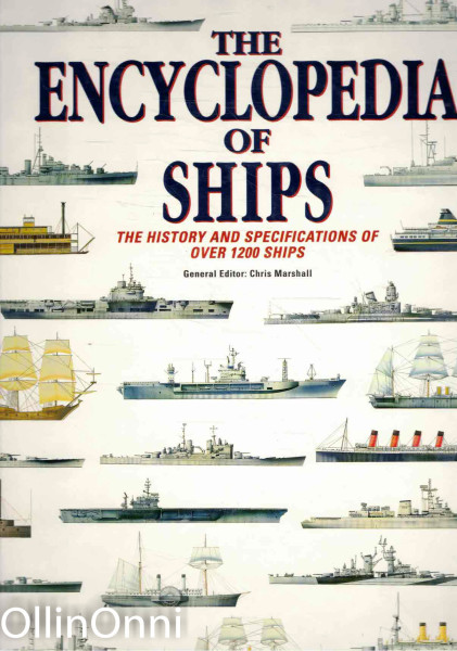 The encyclopedia of ships : the history and specifications of over 1200 ships, Chris Marshall