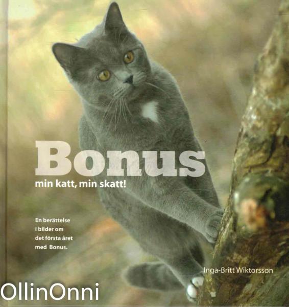 Bonus min katt, min skatt! - En berättelse i bilder om det första året med Bonus, Inga-Britt Wiktorsson