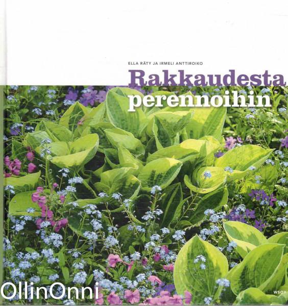 Rakkaudesta perennoihin : kukkaloisto koko kesäksi, Ella Räty