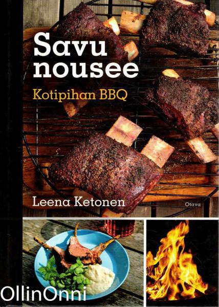 Savu nousee - Kotipihan BBQ, Leena Ketonen