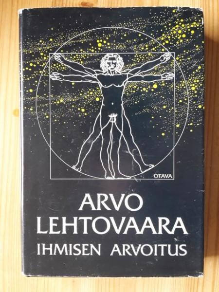 Ihmisen arvoitus : evoluutiopsykologian ihmiskuva, Arvo Lehtovaara