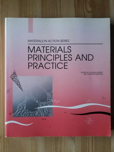 Materials Principles and Practice - Materials in Action Series, Charles Newey