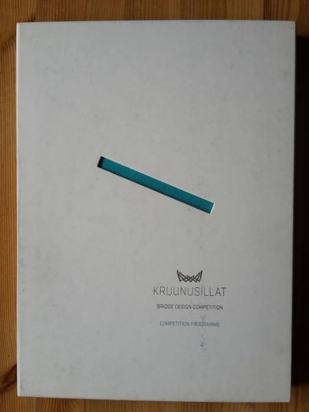 Kruunusillat - Bridge Design Competition - Competition Programme,