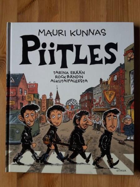 Piitles : tarina erään rockbändin alkutaipaleesta, Mauri Kunnas