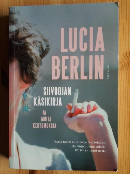 Siivoojan käsikirja ja muita kertomuksia, Lucia Berlin