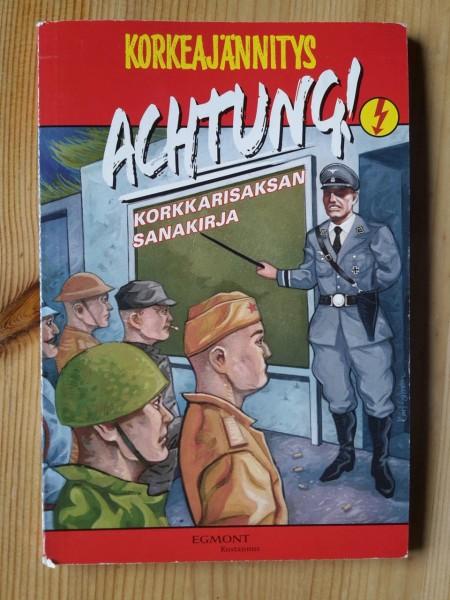 Achtung! : korkkarisaksan sanakirja, Mika Vesterinen
