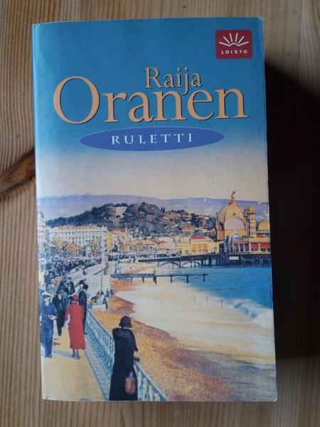 Ruletti, Raija Oranen
