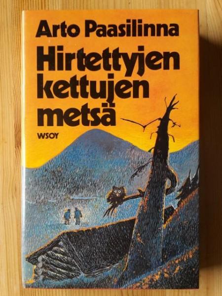 Hirtettyjen kettujen metsä, Arto Paasilinna