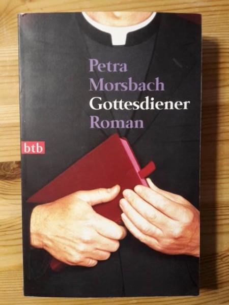Gottesdiener - Roman, Petra Morsbach
