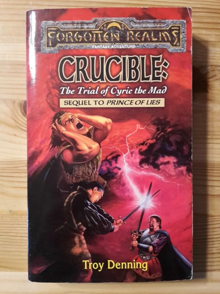 Crucible - The Trial of Cyric the Mad - Forgotten Realms, Troy Denning