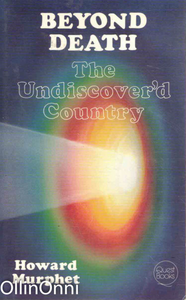 Beyond Death - The Undiscover'd Country, Howard Murphet