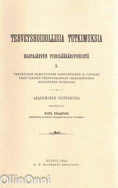 Terveyshoidollisia tutkimuksia Haapajärven piirilääkäripiiristä I, Konrad Relander