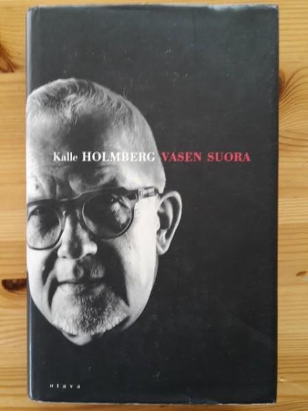 Vasen suora, Kalle Holmberg