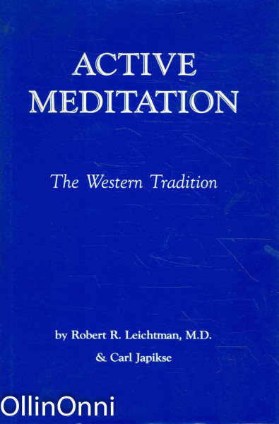 Active Meditation - The Western Tradition, Robert R. Leichtman, M.D.