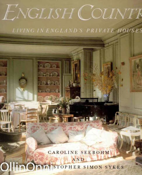 English Country - Living in England's Private Houses, Caroline Seebohm