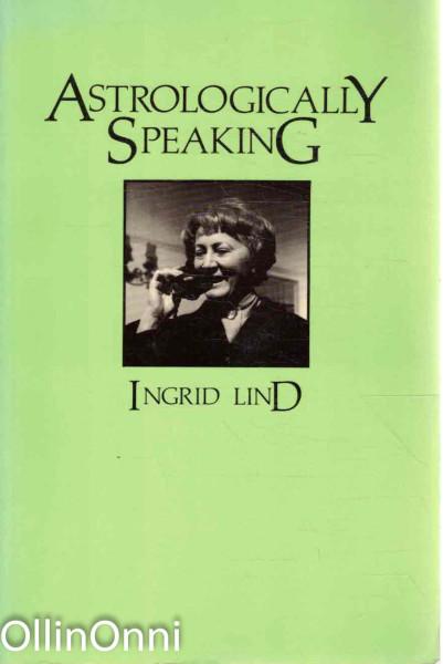 Astrologically Speaking, Ingrid Lind