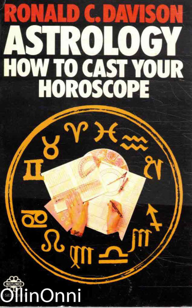 Astrology - How to Cast Your Horoscope, Ronald C. Davison