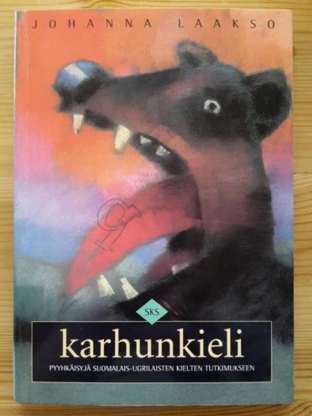 Karhunkieli - pyyhkäisyjä suomalais-ugrilaisten kielten tutkimukseen, Johanna Laakso