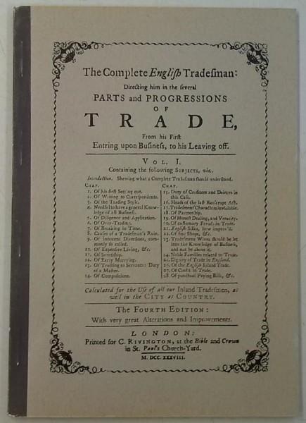 Täydellinen englantilainen kauppias - Alkuperäisen englantilaisen 1738 ilmestyneen teoksen I osan lyhennelmä. Ensimmäinen suomenkielinen laitos, Daniel Defoe