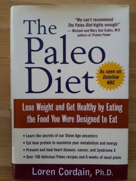The Paleo Diet - Lose Weight and Get Healthy by Eating the Food You Were Designed to Eat, Loren Cordain