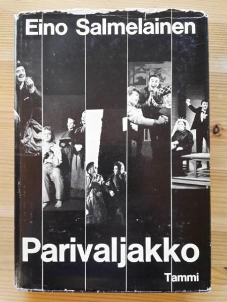Parivaljakko - Tampere teatterikaupunkina. Kuvailuja ja kuvia., Eino Salmelainen