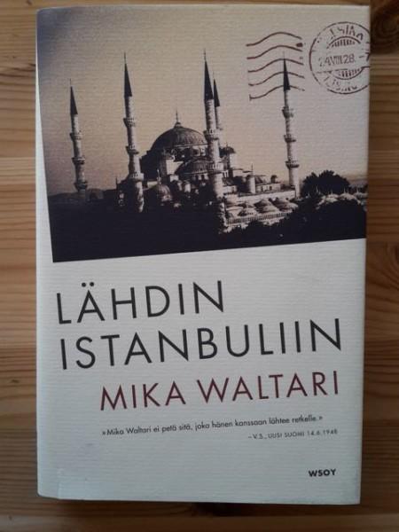 Lähdin Istanbuliin : totta ja tarua Euroopasta 1947, Mika Waltari