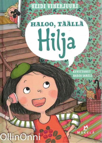 Haloo, täällä Hilja, Heidi Viherjuuri