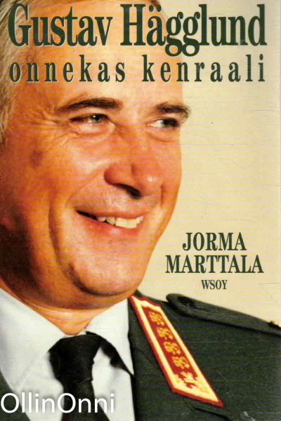 Gustav Hägglund : onnekas kenraali, Jorma Marttala