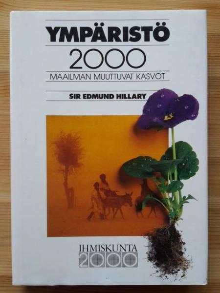 Ympäristö 2000 : maailman muuttuvat kasvot, Sir Edmund Hillary