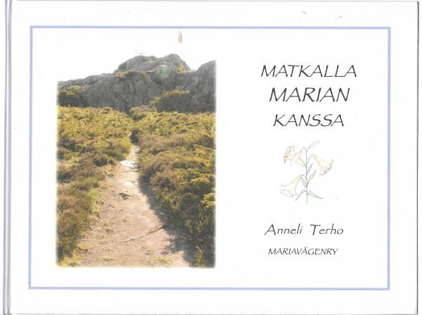 Matkalla Marian kanssa, Anneli Terho