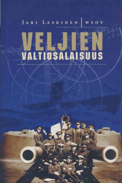 Veljien valtiosalaisuus : Suomen ja Viron salainen sotilaallinen yhteistyö Neuvostoliiton hyökkäyksen varalle vuosina 1918-1940, Jari Leskinen