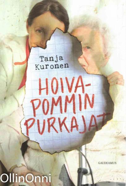 Hoivapommin purkajat, Tanja Kuronen