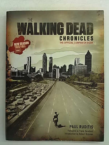 The Walking Dead Chronicles - The Official Companion Book, Paul Ruditis