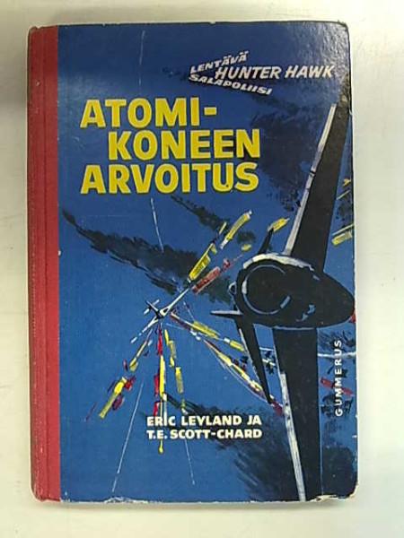 Atomikoneen arvoitus - Hunter Hawkin lentoseikkailuja 2, Eric Leyland