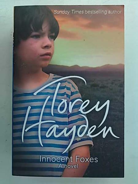 Innocent Foxes - A novel, Torey Hayden
