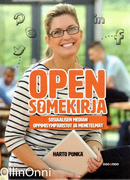 Open somekirja : Sosiaalisen median oppimisympäristöt ja menetelmät, Harto Pönkä