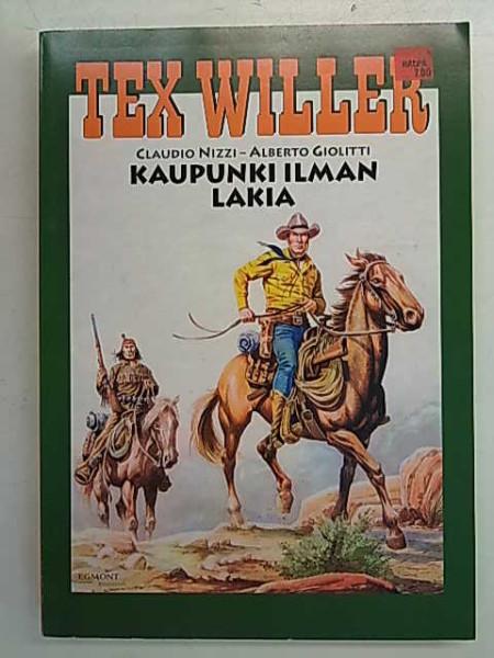 Tex Willer suuralbumi 10 - Kaupunki ilman lakia, Claudio Nizzi