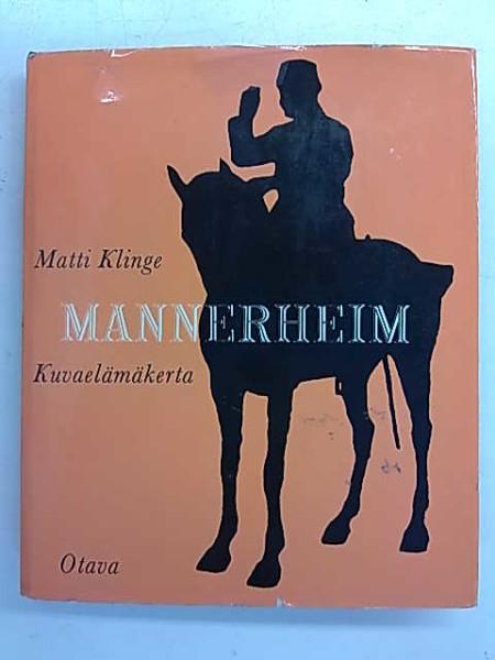 Mannerheim : kuvaelämäkerta, Matti Klinge
