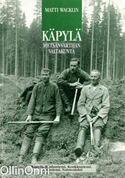 Käpylä - Metsänvartijan valtakunta, Matti Wacklin